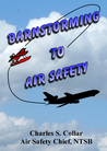 Barnstorming To Air Safety by Charles Collar