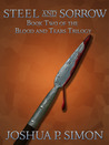 Steel and Sorrow (Blood and Tears, #2)