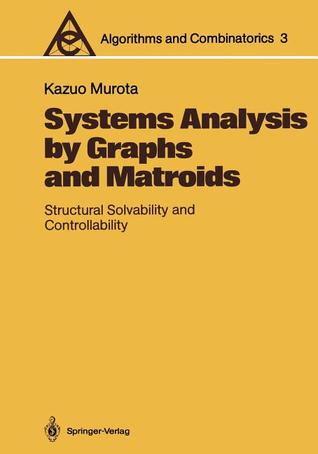 Systems Analysis by Graphs and Matroids: Structural Solvability and Controllability