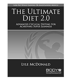 The Ultimate Diet 2.0. Advanced Cyclical Dieting for Achievin... by Lyle McDonald