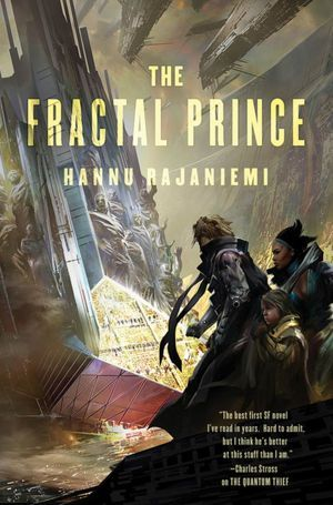 Review The Fractal Prince (The Jean le Flambeur Series #2) by Hannu Rajaniemi PDF