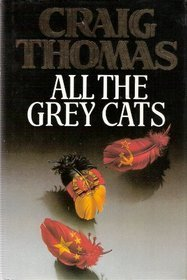 All the Grey Cats by Craig Thomas
