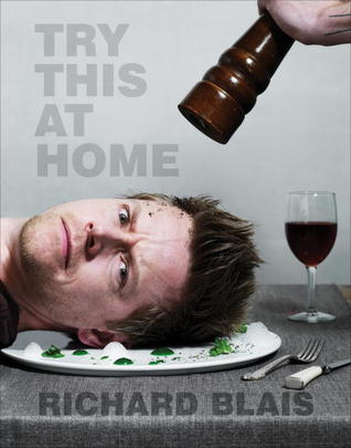 Free download Try This at Home: Recipes from My Head to Your Plate PDB by Richard Blais, Tom Colicchio