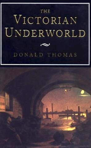 The Victorian Underworld by Donald Thomas