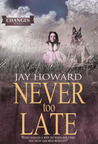 Never Too Late (Changes, #1)