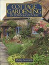 Cottage Gardening in Town & Country by Philip Swindells