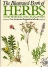 The Illustrated Book Of Herbs: Their Medicinal And Culinary Uses