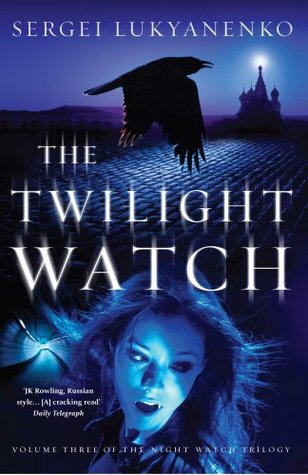 The Twilight Watch by Sergei Lukyanenko