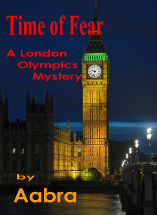 Time of Fear: A London Olympics Mystery