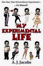 My Experimental Life by A.J. Jacobs