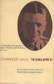 Chandler Before Marlowe: Early Prose and Poetry, 1908-1912