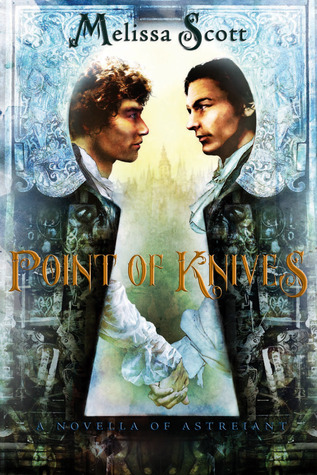 Point of Knives (Astreiant, #1.5)