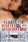 Game of Smoke and Mirrors