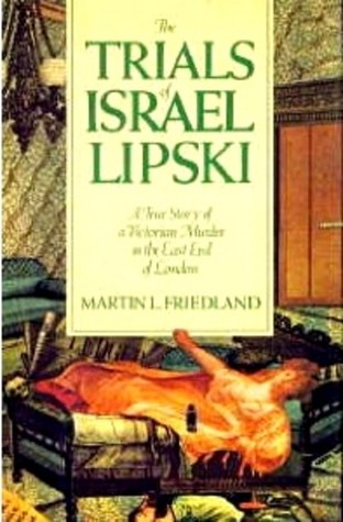 Read The Trials of Israel Lipski: A True Story of a Victorian Murder in the East End of London PDF