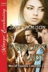 A Wolf's Lust (Men of Passion, Colorado #2)