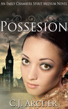 Possession (Emily Chambers Spirit Medium Trilogy #2)