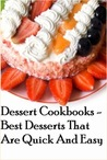 Best Desserts That Are Quick And Easy