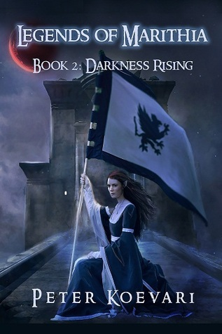 Darkness Rising (Legends of Marithia, #2)