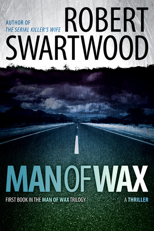 Man of Wax by Robert Swartwood
