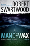 Man of Wax (Man of Wax Trilogy, #1)