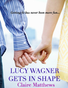 Lucy Wagner Gets in Shape (Lucy Wagner #1)