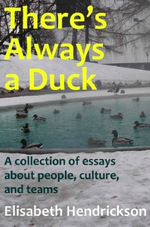 There's Always a Duck by Elisabeth Hendrickson