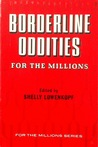 Borderline Oddities for the Millions