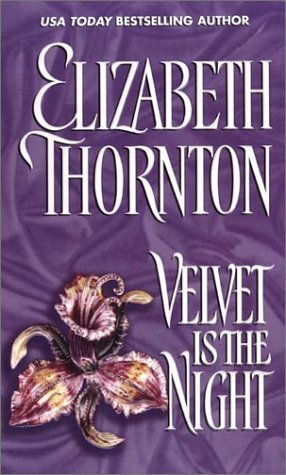 Velvet Is the Night by Elizabeth Thornton