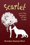 Scarlet and the Keepers of the Light (Scarlet Hopewell #1)