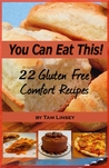You Can Eat This 22 Gluten Free Comfort Recipes