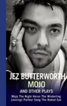 Mojo and Other Plays by Jez Butterworth