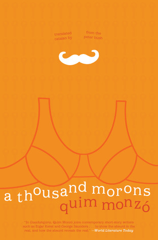 A Thousand Morons by Quim Monzó