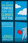 The One Hundred Year Old Man Who Climbed Out the Window and D... by Jonas Jonasson