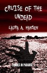 Cruise of the Undead by Laura A. Hansen