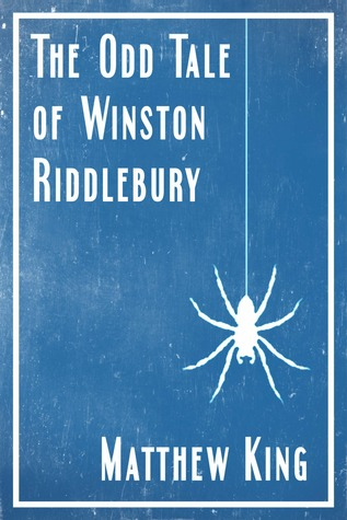 The Odd Tale of Winston Riddlebury: A Short Story
