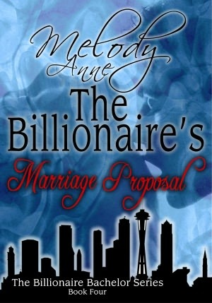 The Billionaire's Marriage Proposal (Billionaire Bachelors, #4)