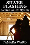 Silver Flashing (A Jonie Waters Mystery, #2)