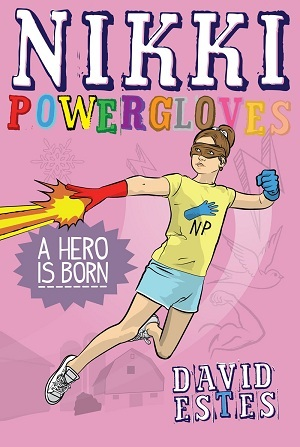 Nikki Powergloves- A Hero is Born (Nikki Powergloves, #1)