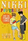 Nikki Powergloves and the Power Council by David Estes
