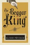 The Beggar King: A Hangman's Daughter Tale