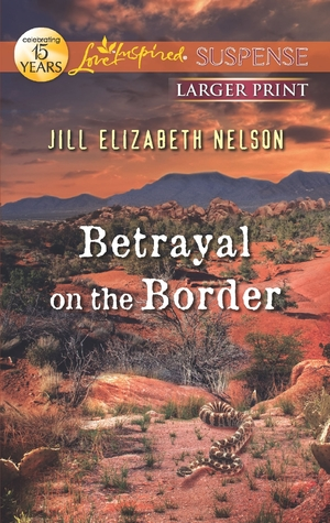 Betrayal on the Border by Jill Elizabeth Nelson