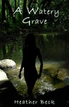 A Watery Grave (The Horror Diaries, #5)