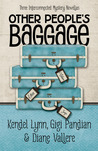 Other People's Baggage by Kendel Lynn