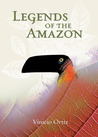 Legends of the Amazon by Vinicio Ortiz