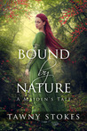 Bound by Nature (A Maiden's Tale)