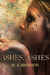 Ashes, Ashes (Tales of the Enchanted Forest #0.5)