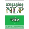 Engaging NLP for Tweens by Judy Bartkowiak