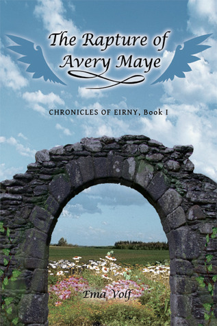 The Rapture of Avery Maye (Chronicles of Eirny, #1)