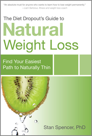 The Diet Dropout's Guide to Natural Weight Loss by Stan Spencer