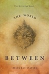 The World Between (The Kriterion Saga, #1)
